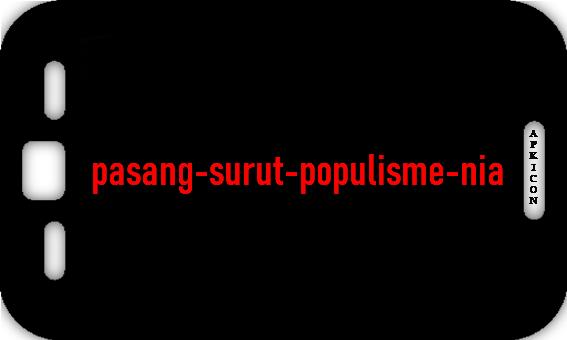pasang-surut-populisme-nia